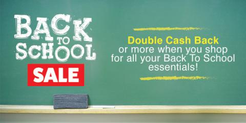 Back To School Sale - Earn Double Cash Back