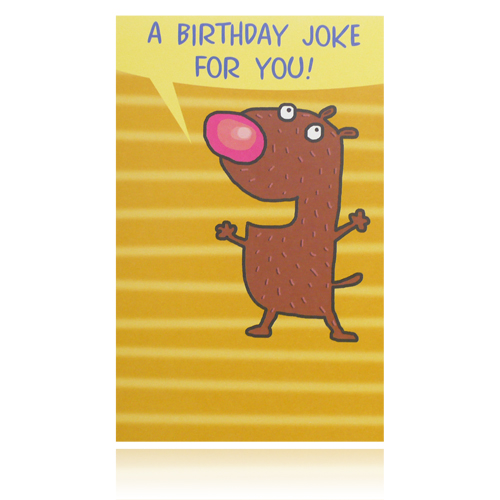 A Birthday Joke For You! Greeting Card
