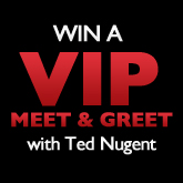 WIN a VIP Meet & Greet With Ted Nugent