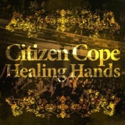 "Citizen Cope ""Healing Hands"" (MP3 Single)"