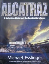 Alcatraz: A Definitive History [Kindle Edition]