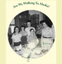 Are We Walking To Alaska? [Kindle Edition]