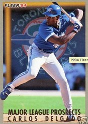 1994 Carlos Delgado Fleer Prospects Rookie Card