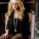 "Miranda Lambert ""Only Prettier"" (MP3)"