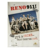 "Reno 911 Poster ""It's A Crime..."""